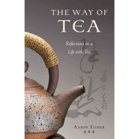A Way of Tea: Reflections on a Life with Tea